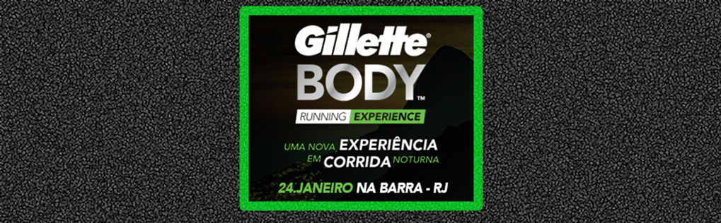 Gillette Body Running Experience ...