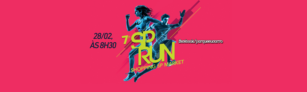 Esta chegando a 7ª SP Run - Shopping SP Market ...